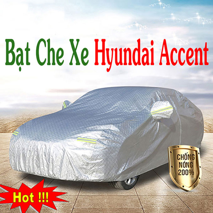 Bạt phủ ô tô Hyundai Accent 3 Lớp Cao Cấp – Bạt Trùm xe Chống Nóng Chống Thấm Tuyệt Đối