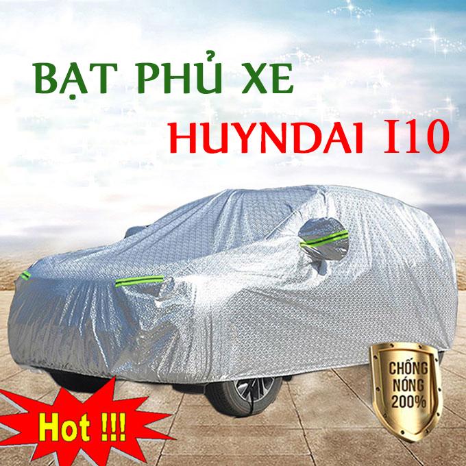Bạt phủ Huyndai i10 3 Lớp Cao Cấp – Bạt Trùm xe Chống Nóng Chống Thấm Tuyệt Đối